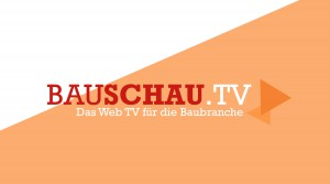 Bauschau TV geht an den Start